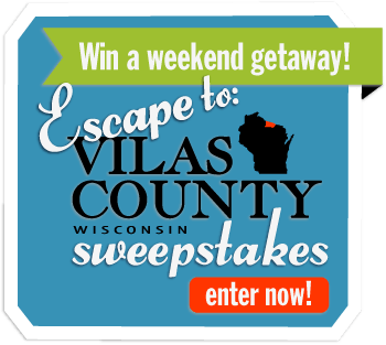 Enter the Escape to Vilas County Sweepstakes and win a weekend getaway!