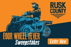 Rusk County Four Wheel Fever Sweepstakes