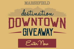 Marshfield WI Destination Downtown Giveaway