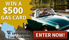 Win $500 Gas Card and Travel to Wisconsin Travel Best Bets Destinations!